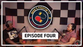 Episode 4 - Who's Fightin'??