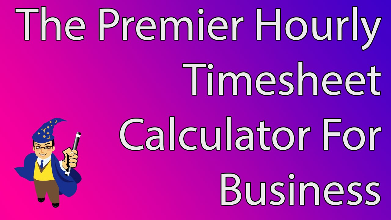 How an Hourly Timesheet Calculator Can Save Your Business YouTube – Hourly Timesheet Calculator