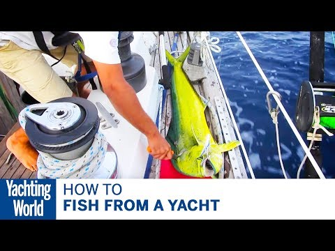 How to fish from a yacht - Yachting World Bluewater Sailing Series | Yachting World