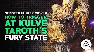 Monster Hunter World | How to Trigger AT Kulve Taroth's Fury State