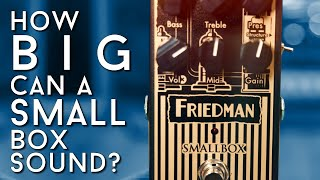 Tons of Rock from a Small Box! Friedman Smallbox Pedal Review