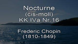Nocturne (cis-moll), KK IVa Nr.16,  Frederic Chopin (1810-1849), gespielt von Malino (Piano)