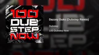 Dazzey Duks (Dubstep Remix)