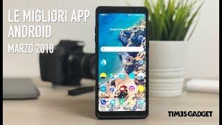 Le MIGLIORI APP per Android - marzo 2018