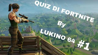 QUIZ ON FORTNITE!!!!!!!! (How much do I know about fortnite??)