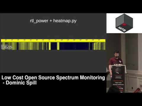 #HITB2017AMS COMMSEC D1 - Low Cost Open Source Spectrum Monitoring - Dominic Spill