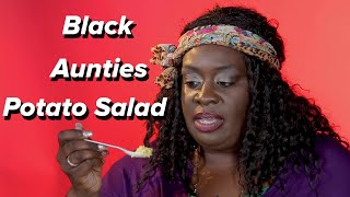 Black Aunties Try Other Aunties Potato Salad