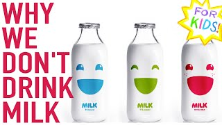 KIDS! Just Say No to MILK [For Kids]