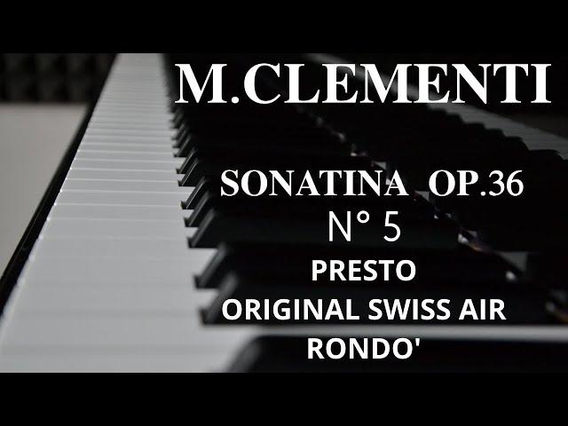 M.CLEMENTI - SONATINA OP.36 N° 5 COMPLETA: Presto, Original Swiss Air, Rondò.