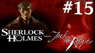 Sherlock Holmes vs. Jack the Ripper Walkthrough part 15
