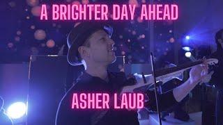 A Brighter Day Ahead - Asher Laub