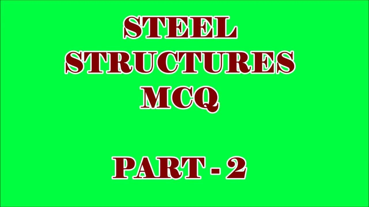 STEEL STRUCTURES 30 QUESTIONS AND ANSWERS || CIVIL ENGINEERING || PART   2    YouTube