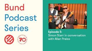 Bund Podcast Episode 5: Simon Starr