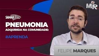 Pneumonia adquirida na comunidade (PAC) - #APRENDA - Aula Completa SanarFlix