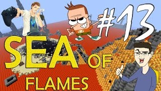 MINECRAFT : SEA OF FLAMES - LEEROYYYY JENKINS!! w/SurrealPower & Vegas #13