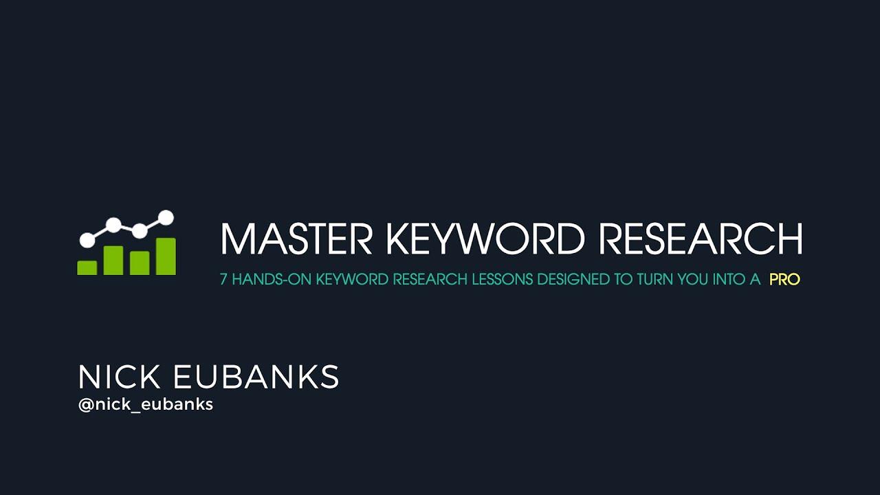 Master Keyword Research in 7 Days - Nick Eubanks