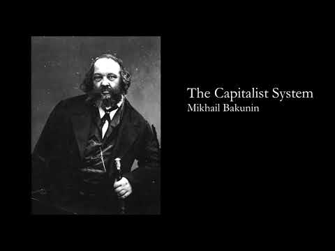 """The Capitalist System"" by Mikhail Bakunin"