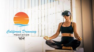 "Now Streaming ""California Dreaming Meditation VR"""