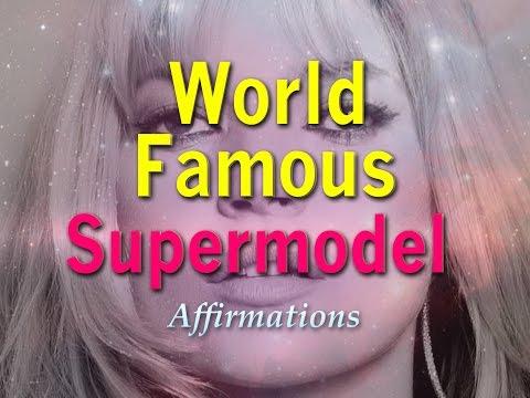 World Famous Supermodel - Affirmations for Supermodel Superstardom