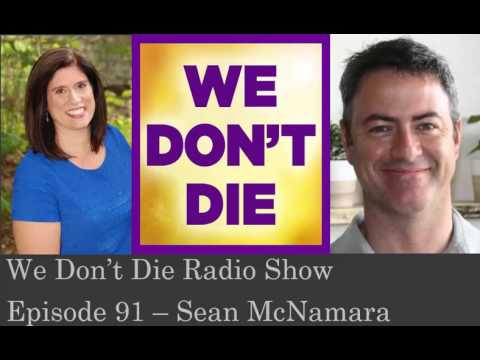Episode 91 SDE & OBE experiencer Sean McNamara on We Don't Die Radio