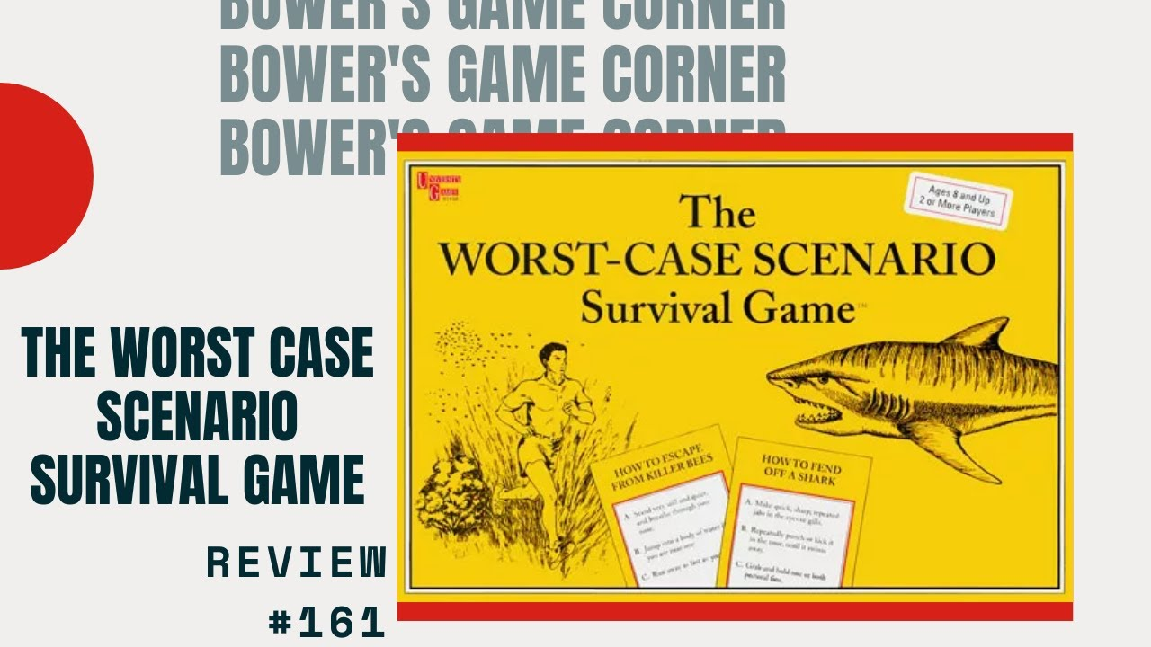 Bower S Game Corner The Worst Case Scenario Survival Game