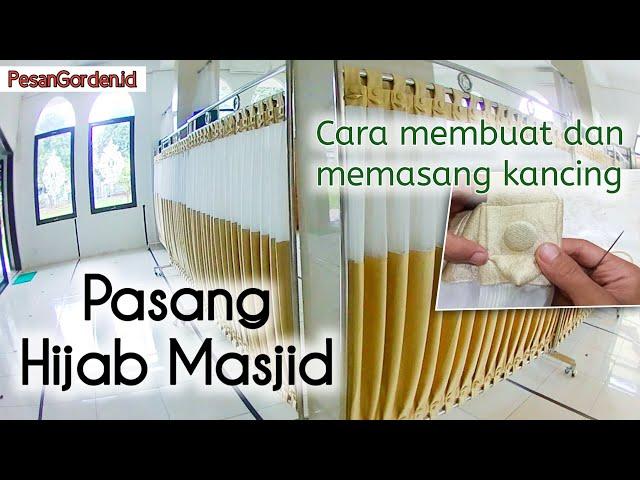 CARA MUDAH BIKIN KANCING | PASANG GORDEN PEMBATAS MASJID (Hijab Masjid) - PesanGorden.id