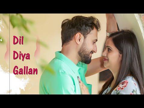 Dil Diyan Gallan - Full Song | Best Pre Wedding Songs 2018 | Om Photography