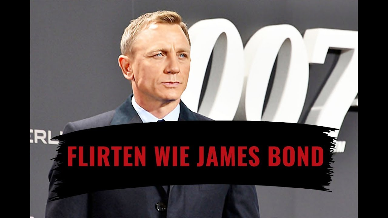 Flirten wie james bond