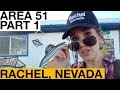 Snooping Around Area 51 Part 1: Rachel, Nevada