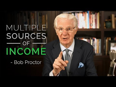 Multiple Sources of Income  Bob Proctor