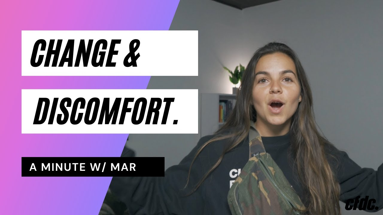 Discomfort and Change
