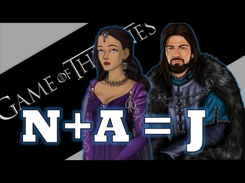 Game of Thrones THEORY BUSTERS: N+A=J