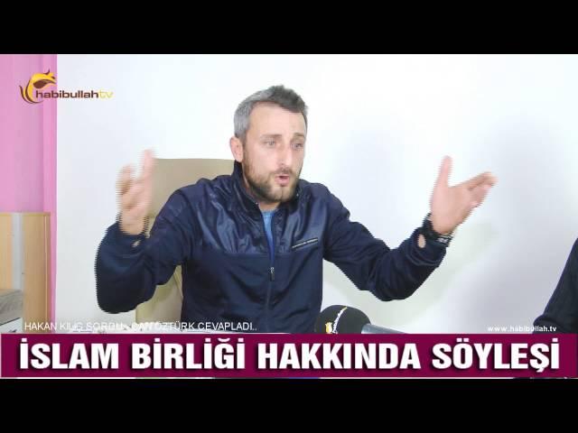Can Öztürk'le İslam Birliği Hakkında Söyleşi - Habibullah tv 2. Bölüm