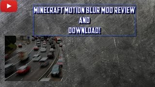 Motion Blur Mod Review and Download! 1.7.10 1.8.x