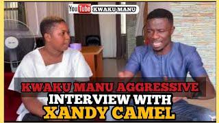 XANDY KAMEL F!RED 🔥ON KWAKU MANU AGGRESSIVE INTERVIEW