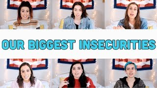 OUR BIGGEST INSECURITIES...