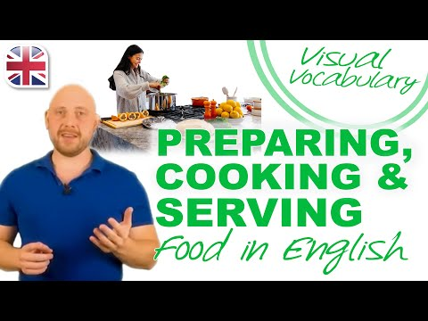 Preparing, Cooking and Serving Food in English - Visual Vocabulary Lesson