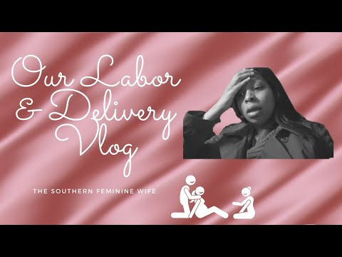 Labor & Delivery Vlog