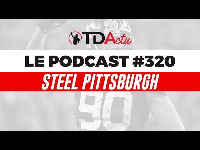 TDA Podcast n°320 - Débrief S10 : Seattle et Pittsburgh triomphent en défense