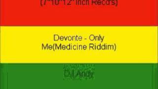Devonte - Only Me(Medicine Riddim)