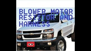 Chevy Colorado Blower Motor Resistor and Harness Replacement