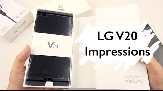 LG V20 Unboxing & Impressions (preview unit): Questions Anyone?!