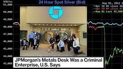 Biggest Silver Gold Price Manipulation Criminal Case Coming