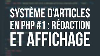 SYSTÈME D'ARTICLES EN PHP - #1 Rédaction et Affichage