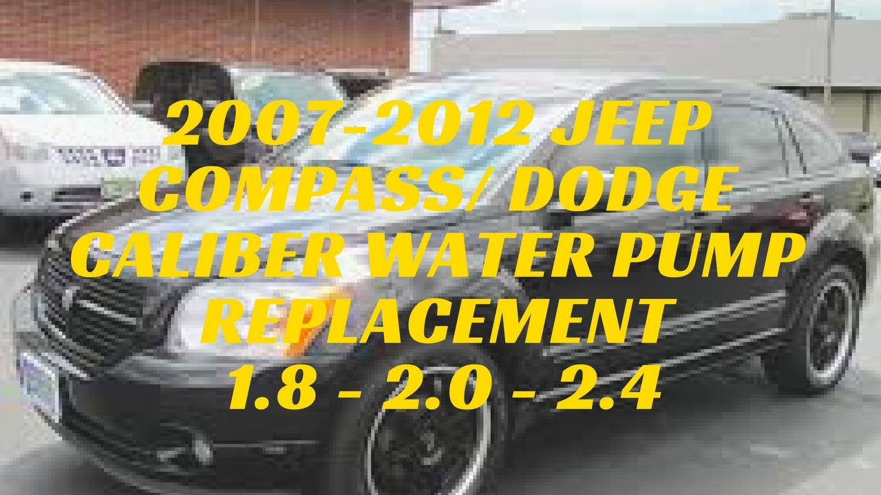 hight resolution of 2007 2012 jeep compass dodge caliber water pump replacement 1 8 2 0 2 4