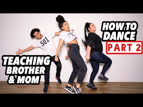 TEACHING MY MOM & BROTHER HOW TO DANCE: PART 2! | jasmeannnn