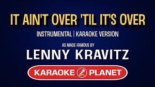 It Ain't Over 'Til It's Over - Lenny Kravitz | Karaoke LYRICS Mp3