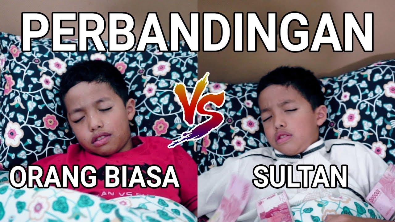 Download PERBANDINGAN ORANG BIASA VS SULTAN
