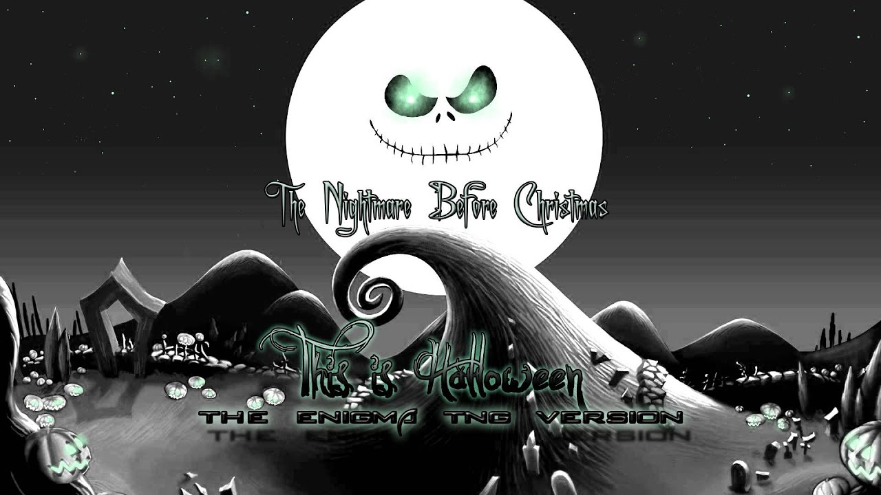 The Nightmare Before Christmas - This is Halloween (The Enigma TNG ...