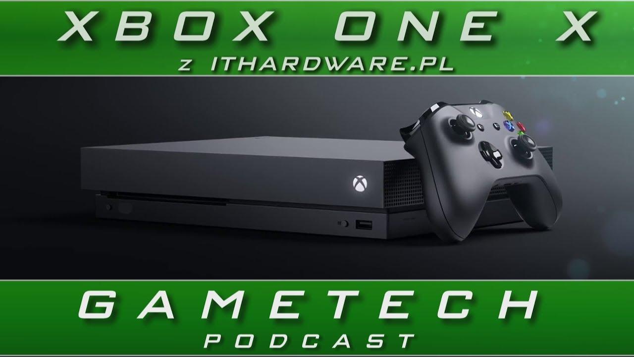 Xbox One X – wszystko co powinieneś wiedzieć – GameTech podcast #konkurs